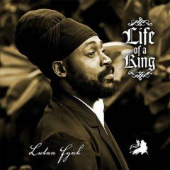 "Lutan Fyah ""Life Of A King"" (Sound Of Reggae)"