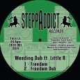 "Weeding Dub feat. Little R – ""Freedom"" / ""Freedom Dub"" I Axe (Steppaddict) – ""Peaceful Time"" / ""Peaceful Dub"" (Steppaddict Records – 10 Inch – 2014) Bei dem Namen Steppaddict..."