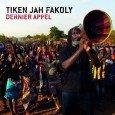 """Tiken Jah Fakoly """"Dernier Appel"""" (Wrasse Records – 2014) Tiken Jah Fakoly ist ein Sprachrohr einer ganzen Generation von Fans des afrikanisch geprägten Reggaes und zugleich Botschafter des afrikanischen Kontinents...."""