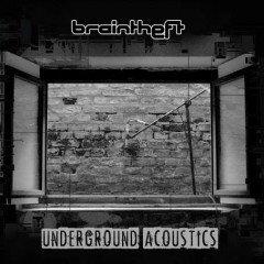 """Braintheft """"Underground Acoustics"""" (One-Drop Music)"""