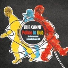 """DubXanne """"Police In Dub (Re-Synchronized by Rob Smith aka RSD)"""" (Echo Beach)"""
