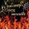 """Hornsman Coyote & Soulcraft (Ammonite Records – 2014) Mit """"Belly Of The Beast"""" featuring Jah Mason hatte Hornsman Coyote einen veritablen Hit. Auch wenn er zu diesem Zeitpunkt schon viele..."""