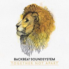 "Backbeat Soundsystem ""Together Not Apart"" (Easy Star Records)"