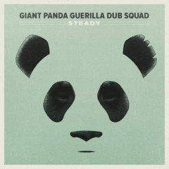 "Giant Panda Guerilla Dub Squad ""Steady"" (Easy Star Records)"