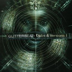 Glitterbeat: Dubs & Versions Vol. 1 (Glitterbeat)