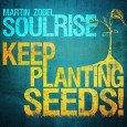 """Martin Zobel & Soulrise """"Keep Planting Seeds!"""" (Irievibration Records – 2014) Mit """"Land Of The Free"""" legten Martin Zobel & Soulrise einen Meilenstein in Sachen Rootsreggae vor. Zum ersten Mal..."""