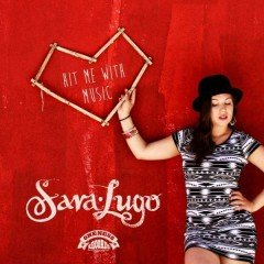 "Sara Lugo ""Hit Me With Music"" (Oneness Records)"