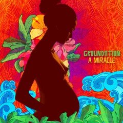 "Groundation ""A Miracle"" (Soulbeats)"