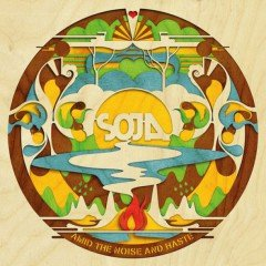 "SOJA ""Amid The Noise And Haste"" (ATO Records)"