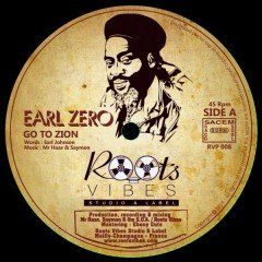 """Earl Zero """"Go To Zion"""" / Mam """"Zion's Blood"""" (Roots Vibes)"""