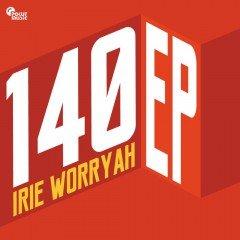 """Irie Worryah """"140 EP"""" (Pokut Music)"""