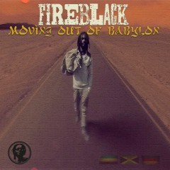 "Fireblack ""Moving Out Of Babylon"" (Sunvibe Records)"