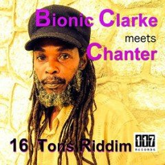 "Bionic Clarke meets Chanter ""16 Tons Riddim EP"" (Eleven Seven Records)"