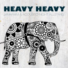 "Jamaram & Acoustic Night Allstars ""Heavy Heavy"" (Turban Records)"