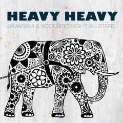 """Jamaram & Acoustic Night Allstars """"Heavy Heavy"""" (Turban Records)"""