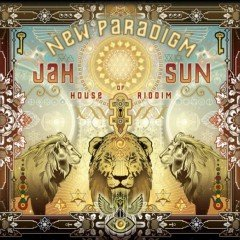 "Jah Sun ""New Paradigm"" (House Of Riddim)"