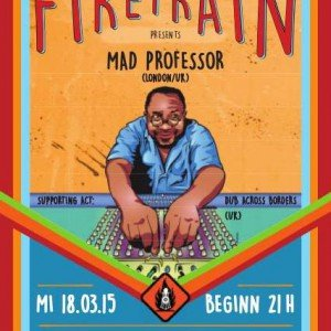 "Firetrain presents: Mad Professor, Dub Across Borders & more, Münster, Gleis 22, 18.3.2015 Mad Professor: Auf seinem Ariwa Label produzierte er seit 1979 über 130 Alben mit Größen wie Lee""Scratch""Perry, […]"