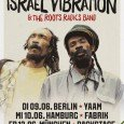 Israel Vibration & The Roots Radics Band – Tour 2015 The Rootsreggae-Legends on tour in Germany! Be there. Di 9.6.2015, Berlin, Yaam Mi 10.6.2015, Hamburg, Fabrik Fr 12.6.2015, München, Backstage