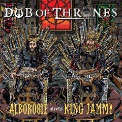 """Alborosie meets King Jammy """"Dub Of Thrones"""" (VP Records)"""