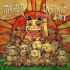 """Mahom """"The Skankin' Cat"""" (ODG Productions)"""