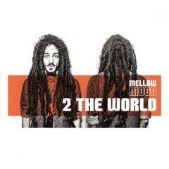 "Mellow Mood ""2 The World"" (La Tempesta)"