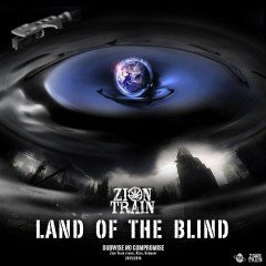 "Zion Train ""Land Of The Blind"" (Universal Egg)"