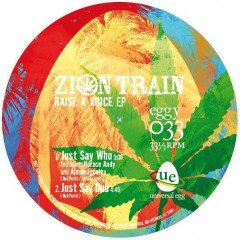 """Zion Train """"Raise A Voice""""/""""Just Say EP"""" (Universal Egg)"""