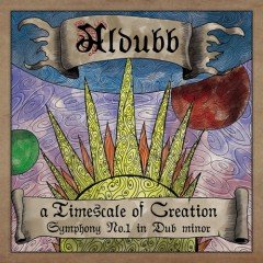 "Aldubb ""A Timescale Of Creation – Symphony No. 1 In Dub Minor"" (Feingeist Records)"