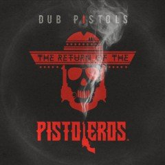 "Dub Pistols ""The Return Of The Pistoleros"" (Sunday Best)"