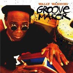 "Wally Warning ""Groovemaker"" (Cunucu Records)"