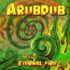 "Arubdub ""Eternal Fire"" (Lou & Rocked Boys)"