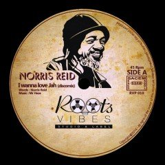 "Norris Reid ""I Wanna Love Jah"" (Roots Vibes)"