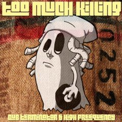 "Dub Terminator & High Frequency ""Too Much Killing"" (Soul Island)"