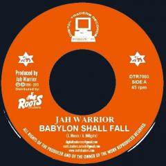 "Jah Warrior ""Babylon Shall Fall"" (Digital Traders Records)"