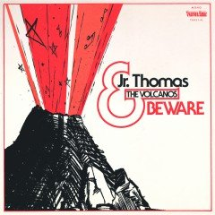 "Jr. Thomas & The Volcanos ""Beware"" (Truth & Soul Records)"
