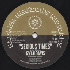 "Izyah Davis ""Serious Times""/Mighty Prophet ""Perilous Time Dub"" (Higher Regions Records)"