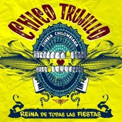 "Chico Trujillo ""Reina De Todas Las Fiestas"" (Barbès Records)"