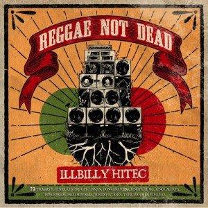 Illbilly Hitec Reggae Not Dead
