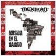 """Mexikan Sound System """"Musica En El Barrio"""" (7 Records – 2014) """"Musik in meiner Nachbarschaft, meinem Viertel"""" betitelte das Mexikan Sound System im vergangenen Jahr ihr Album. Schon damit und..."""