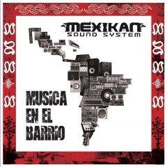 """Mexican Sound System """"Musica En El Barrio"""" (7 Records)"""