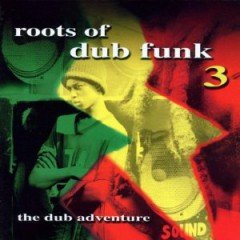 "Various ""Roots Of Dub Funk 3"" (Tanty Records)"