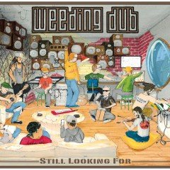 "Weeding Dub ""Still Looking For"" (Wise & Dubwise Recordings)"