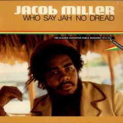 "Jacob Miller ""Who Say Jah No Dread"" (Greensleeves)"