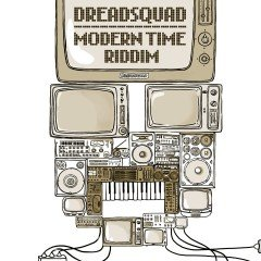 "Dreadsquad ""Modern Time Riddim"" (Superfly Studio)"