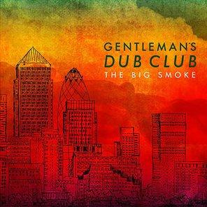 gentleman-dub-club-the-big-smoke