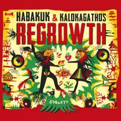 "Habakuk & Kalokagathos ""Regrowth"" (Mystic Production)"