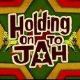"""Holding On To Jah – The Genesis Of A Revolution Über den Film """"Holding On To Jah"""" hat man, wenn man das Ohr aufmerksam an der Reggaewelt hat, immer wieder..."""