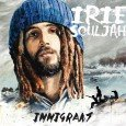 "Irie Souljah ""Immigrant"" (Nice Time Productions -- 2015) ""The world is there for every one, we must try to live as one!"" So lautet eine wesentliche Botschaft des Albums ""Immigrant""..."