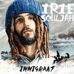 "Irie Souljah ""Immigrant"" (Nice Time Productions)"