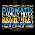 Dubmatix, Illbilly Hitec feat. Longfingah & Kinetical, Braintheft, Dubsworth und Aldubble Urban Spree, Berlin 29.4.16 Mehr Bass geht nicht. Da rennt eine verdammt dicke Party auf Berlin zu und wer […]